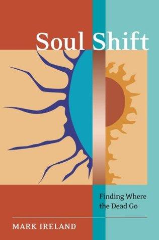 Soul Shift: Finding Where the Dead Go