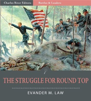 Battles and Leaders of the Civil War: The Struggle for Round Top