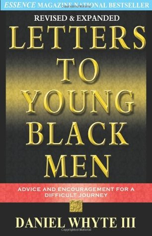 Letters to Young Black Men: Advice and Encouragement for a Difficult Journey