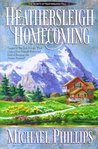 Heathersleigh Homecoming (Secrets of Heathersleigh Hall, #3)
