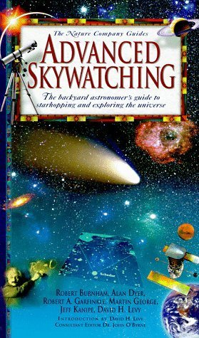 Advanced Skywatching: The Backyard Astronomer's Guide to Starhopping and Exploring the Universe