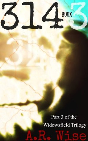 314 book 3 (Widowsfield Trilogy,#3)