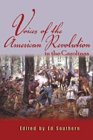 Voices of the American Revolution in the Carolinas by Ed Southern
