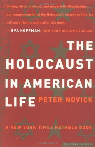 Ebook The Holocaust in American Life by Peter Novick read!