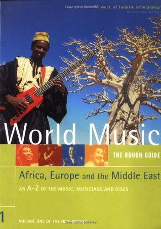 Rough Guide to World Music, Volume 1; Africa, Europe & Middle East