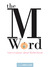 The M Word: Conversations a...