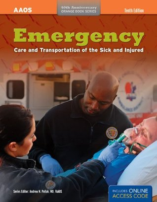 Emergency care and transportation of the sick and injured by emergency care and transportation of the sick and injured aaos orange books fandeluxe Gallery
