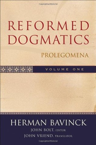 Reformed Dogmatics Volume 1 : Prolegomena
