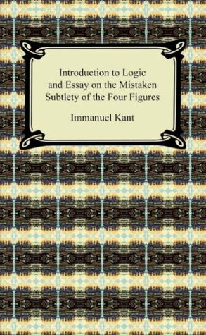 introduction to logic essay on the mistaken subtlety of the four  20489101