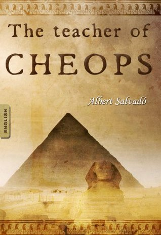 The Teacher of Cheops by Albert Salvadó