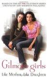 Like Mother, Like Daughter (Gilmore Girls, #1)