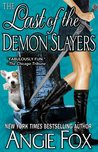 The Last of the Demon Slayers by Angie Fox