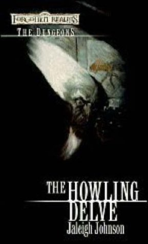 The Howling Delve (Forgotten Realms: The Dungeons, #2)