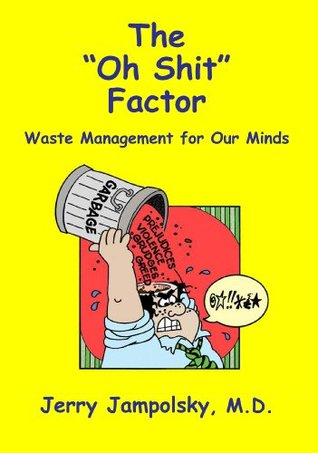 """The """"Oh Shit"""" Factor: Waste Management for Our Minds"""