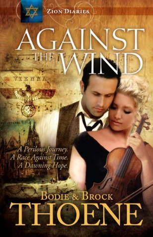 Against the Wind by Bodie Thoene