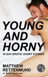Young and Horny: 10 Gay Erotic Short Stories