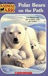 Polar Bears On The Path (Animal Ark, #53)