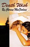 Death Wish by Cherime MacFarlane