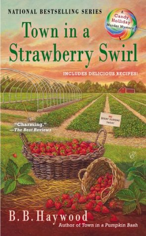 Town in a Strawberry Swirl (A Candy Holliday Mystery, #5)