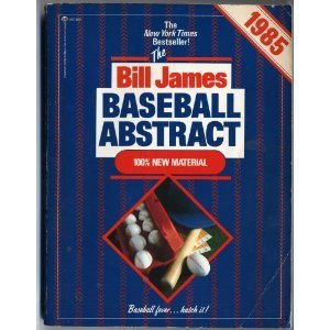 The Bill James Baseball Abstract 1985 by Bill James