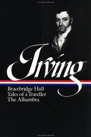 Bracebridge Hall / Tales of a Traveller / The Alhambra