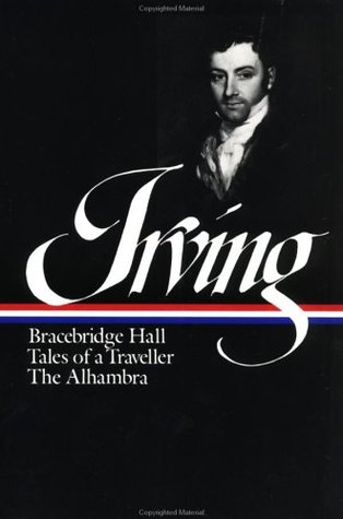 Bracebridge Hall / Tales of a Traveller / The Alhambra