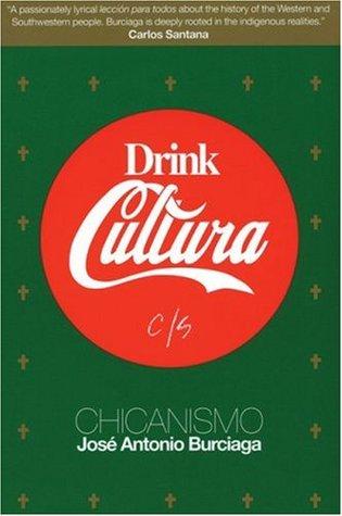 Drink Cultura by José Antonio Burciaga