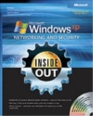 Microsoft Windows XP Networking and Security Inside Out: Also Covers Windows 2000: Also Covers Windows 2000