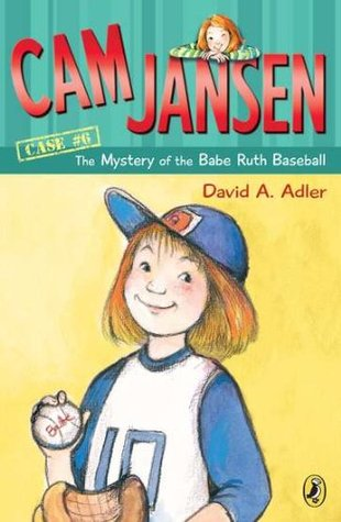 Cam Jansen and the Mystery of the Babe Ruth Baseball by David A. Adler