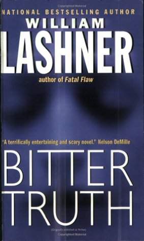 Bitter Truth by William Lashner