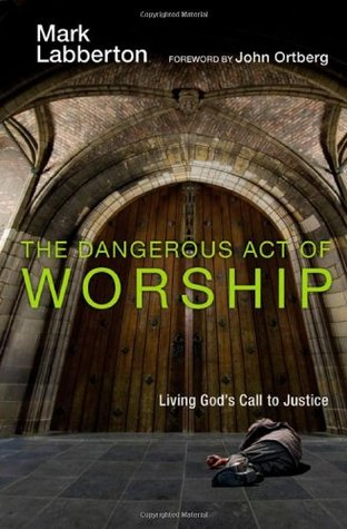 the-dangerous-act-of-worship-living-god-s-call-to-justice