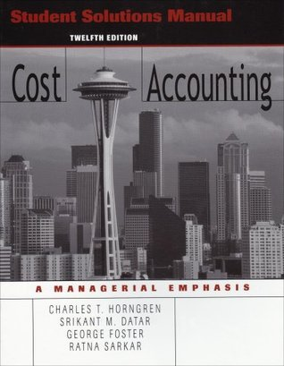 Student Solutions Manual to accompany Cost Accounting, 12th Edition