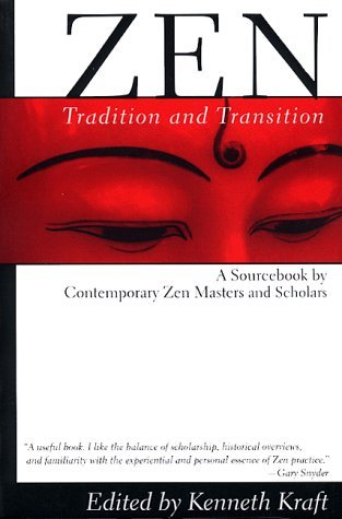 Zen: Tradition and Transition: A Sourcebook by Contemporary Zen Masters and Scholars