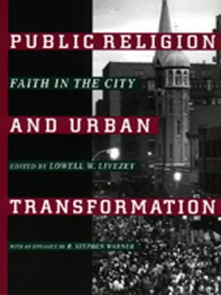 Public Religion and Urban Transformation (Religion, Race, and Ethnicity Series)