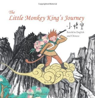 The Little Monkey King's Journey: Stories of the Chinese Zodiac, Retold in English and Chinese