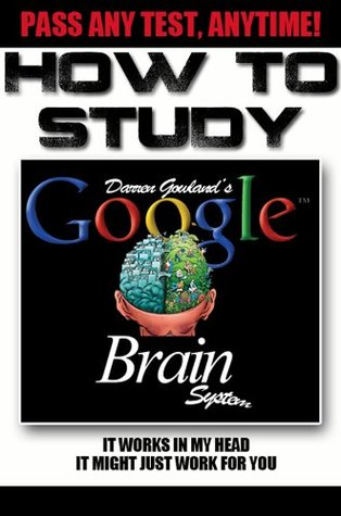 How To Study for a Test; Google Brain System - Pass Any Test Anytime!