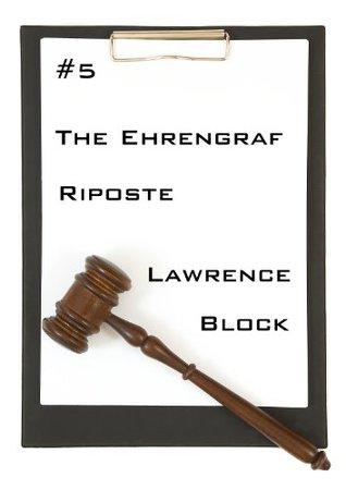 The Ehrengraf Riposte (Ehrengraf for the Defense #5)