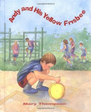 Ebook Andy and His Yellow Frisbee by Mary Thompson TXT!