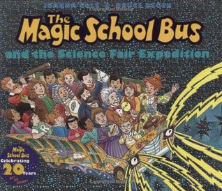 The Magic School Bus and the Science Fair Expedition (The Magic School Bus, #11)