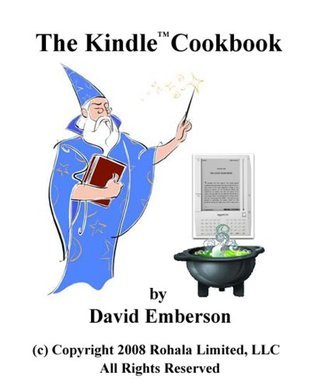 The Kindle Cookbook: How To Do Everything the Manual Doesn't Tell You (Kindle 1 Edition)
