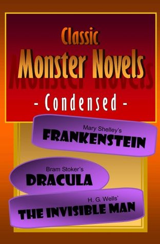 Classic Monster Novels Condensed