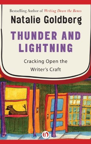 book cover: Thunder and Lightning: Cracking Open the Writer's Craft by Natalie Goldberg