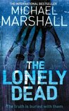The Lonely Dead by Michael Marshall cover image