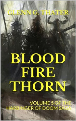 Blood, Fire, and Thorn (The Harbinger of Doom Saga, #5)