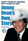 Thirty Years Of Sausage, Fifty Years Of Ham: Jimmy Dean's Own Story