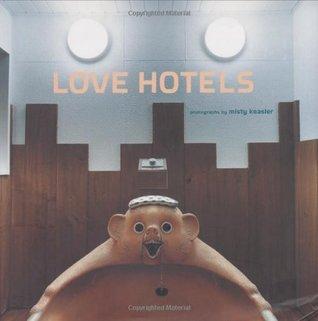 Love Hotels by Misty Keasler