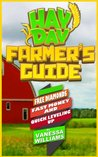 Hay Day Farmer's Guide - Free Diamonds, Fast Money and Quick Leveling Up