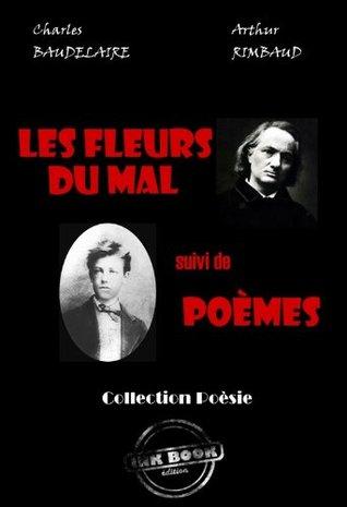 Les fleurs du mal (suivi de Poèmes): Oeuvres complètes