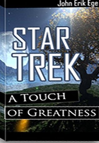 Star Trek: A Touch of Greatness