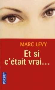 Et si c'était vrai... by Marc Levy